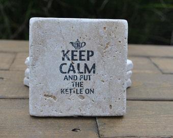 Keep Calm And Put The Kettle On Natural Stone Coasters. Set of 4. Tea, Hostess, Housewarming