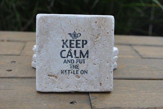 Keep Calm And Put The Kettle On Natural Stone Coasters. Set of 4. Tea, Hostess, Housewarming