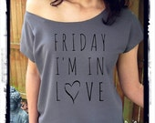 Friday I'm In Love CROPPED Top Off the shoulder 80's Loose fit top tee tshirt shirt screenprint ladies scoop top