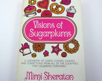 Visions of Sugarplums Vintage 1960s Cookbook with Cakes Cookies Candies and Confections by Mimi Sheraton Illustrated by Walter Swartz