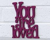You are Loved MINI sign quote (valentine, under 20, gift for child, gift for him, gift for her)