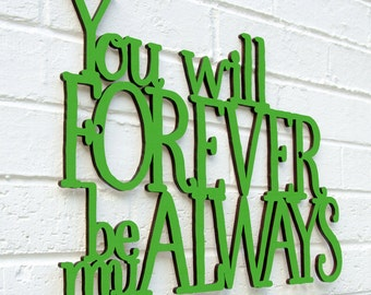 You Will Forever Sign, Be My Always Sign, Wood Quote Sign, Wood Meme Sign, Funky Wood Sign, Wood Sign Decor, Wood Word Sign
