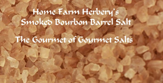 Home Farm Herbery's Smoked Bourbon Barrel Salt is the Gourmet of Gourmet Salts Order now.