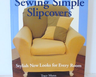 Sewing Simple Slipcovers - Pattern Book - Upholstery Book - Slipcover Patterns - Sewing Book