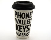 funny travel mug, keys wallet cell phone reminders, eco friendly travel mug with silicon lid, funny gift