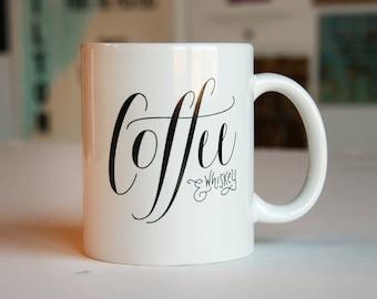SALE - Coffee Mug - Coffee and Whiskey - Typographic Mug