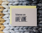 Fishermen are Awesome - 4bar Letterpress Card