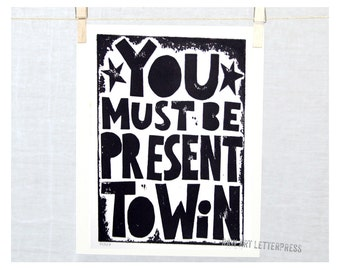 Motivational POSTERS You Must be Present to Win Fine Art Print