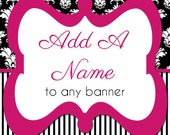 Add a NAME to any banner - Made to Match Name Banner - Add on Banner - Happy Birthday Banner, Bridal Shower
