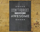 Don't Forget to Be Awesome Art Print | Encouragement Art Print | Hand Lettered | Chalkboard | 5x7 | Made in the USA | AP 020