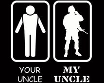 Your Uncle My Uncle Military Army Marine Uncle Niece Nephew Gift Customize to All Sizes and Colors - TShirt , Vneck, Tank Top