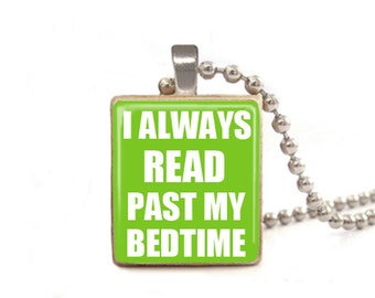 Green I Always Read Past My Bedtime Necklace | Gift for Readers | Book Lover Gift | Read Necklace | Book Necklace | Teacher Librarian Gifts