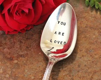 You are loved vintage silver plate stamped silverware,  hand stamped spoon, Valentine Gifts Under 25