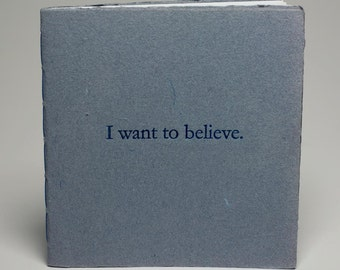 I Want To Believe - softcover edition - 20 page book - 17 stories