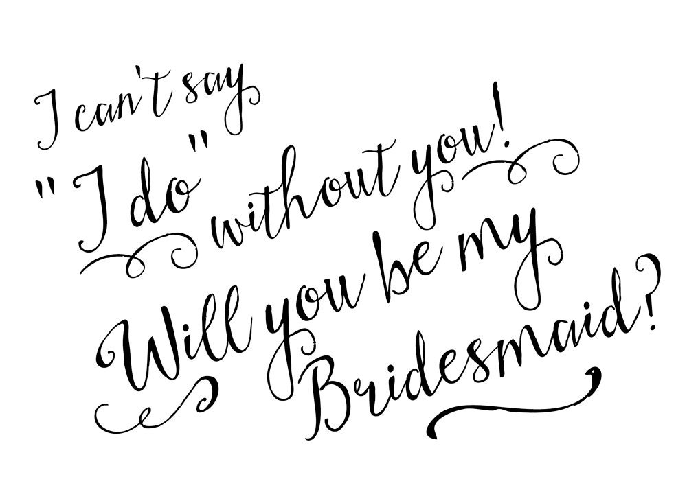 photograph relating to I Can't Say I Do Without You Free Printable titled I can39t say I do with no youWill yourself be my bridesmaidBridesmaid