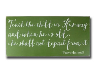 Teach the Child in His Way - Nursery Wood Sign