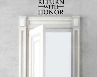 Vinyl wall decal Return with Honor decor   D12