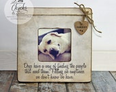 Personalized Pet Picture Frame, Pet Picture Frame, Dogs Have A Way Of Finding People That Need Them