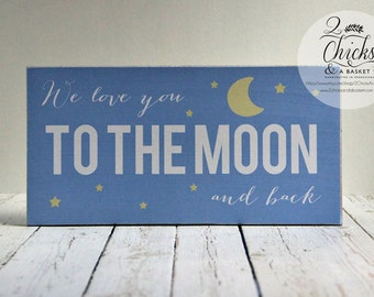 We Love You To The Moon And Back (Blue) Wood Child, Nursery, or Baby Sign, Nursery Decoration
