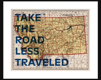 Montana Map Print - Take The Road Less Traveled - Typography