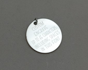 """custom engraved with any words (MODERNA FONT) --- engraved stainless steel, sterling silver or 14kt gold filled 1"""" round charm"""