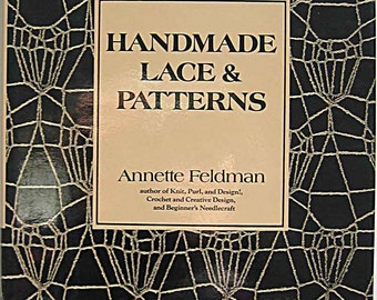 Handmade Lace and Patterns Book by Annette Feldman 1975 Edition