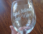 Personalized *Stemless* Wine Glasses - Hand Engraved Celebration Glass - Read Between the Wines or YOUR saying