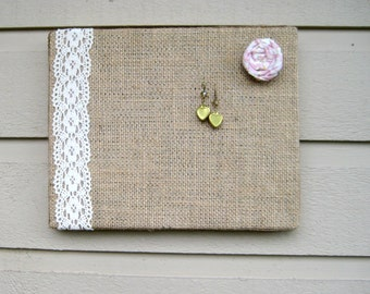 Earring holder or magnet board, Burlap and Lace covered metal with a solid wood frame, custom color options, photo display