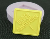Fondant Construction Sign Mold Silicone Sign Under Construction Mold Resin Polymer Clay Mold