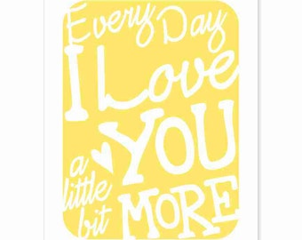Typography Wall Art - Every Day I Love You v4 - love song lyrics print, yellow or custom colors wedding anniversary gift for men or women