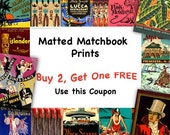 SALE! Buy 2 Get One Free! Matchbook Prints are matted for 11 x 14 inch frames. Print Wall Groupings: Tiki, Tropical, Vegas, NY, Your Choice