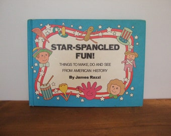Star-Spangled Fun! Things to Make, Do and See from American History by James Razzi