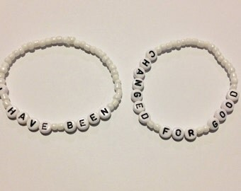 I HaVE BEEN / CHANGED FoR GOOD (Wicked) Beaded Friendship Bracelets