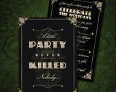 1920's Deco A Little Party Never Killed Nobody Theme Party Sign or Invitations (Hard Copy Poster)