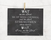 Wait on the Lord Be of good courage Print -- Psalm 27:14 KJV Scripture Print