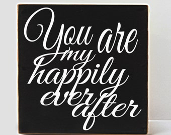 Wood Signage, You Are My Happily Ever After, Wood Sign, Wall Art, Gift for Her, Farmhouse Style, Farmhouse, Inspirational Quote