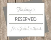 Reserved for a Special Customer (PRINT ORDER)