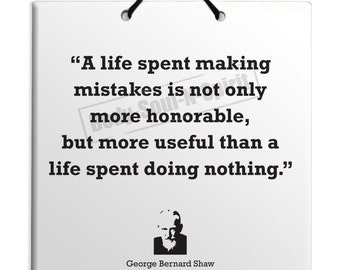 George Bernard Shaw - A life spent - Quote Ceramic Sculpture Wall Hanging Plaque TILE Home Decor Gift Sign
