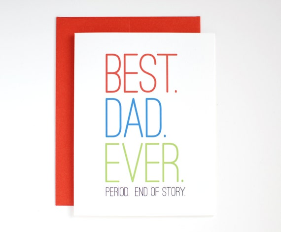 Birthday Card for Dad - Father's Day Card - Best Dad Ever. Period. End of Story. - Card for Dad