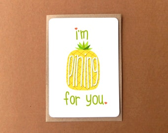 Greeting card - Pining for you, Valentine's Day card, love, cute pineapple design