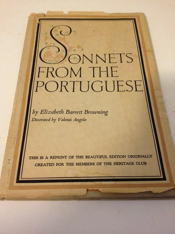 sonnets from the portuguese Elizabeth barrett browning's sonnets to the portuguese are widely considered among the greatest cycle of sonnets in the english language this collection of love poems was written between 1845-46 to fellow poet and her soon-to-be husband, robert browning.