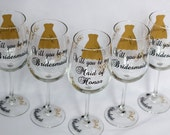 8 Will you be my Bridesmaid glasses, date on the base, your choice of colors.  For Bridesmaids, Maid or Matron of honor.