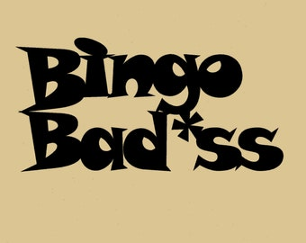 Bingo Badass, Wall Art, Home decor, Metal Art