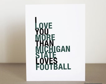 Michigan State football Greeting Card, I Love You More Than Michigan State Loves Football, A2 size, Sports Gift for Him, Free U.S. Shipping