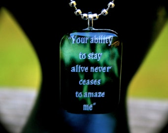 Your Ability To Stay Alive Never Ceases To Amaze Me - Kate Daniels Inspired Quote Pendant - Magic Burns - Author Swag - Book Quote - Themed