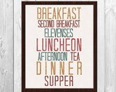 Seven Hobbit Meals - Breakfast, Second Breakfast, Elevenses, Luncheon, Afternoon Tea, Dinner, Supper - Lord of the Rings Poster