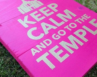 Keep Calm and go to the Temple wood sign