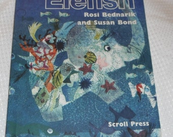 Elefish by Rosi Bednarik and Susan Bond Vintage Book Hardcover with Dust Jacket