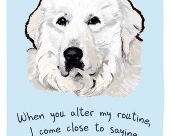 Great Pyrenees 5x7 Print of Original Painting with phrase