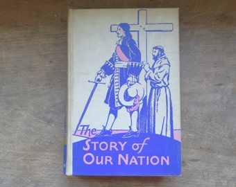 """Vintage """"The Story of Our Nation"""" Hardback History Founding Fathers Text Book, Circa 1940"""